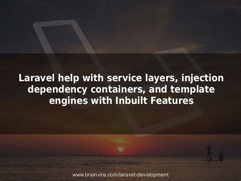 laravel dependency injection setter how laravel development is making the world a better place