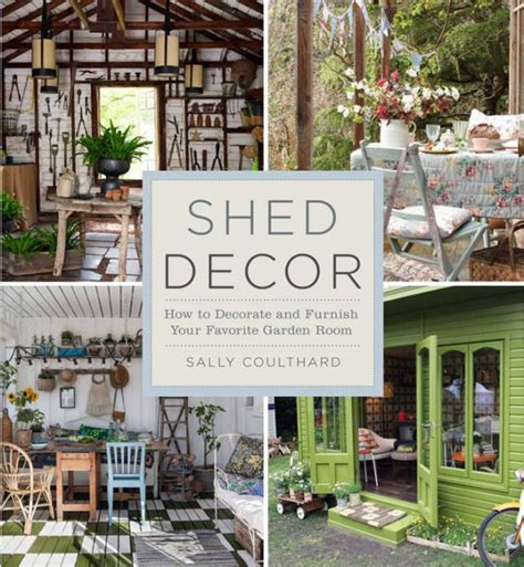 libro shed decor how to shed decor how to decorate and furnish your favorite garden room by sally coulthard paperback
