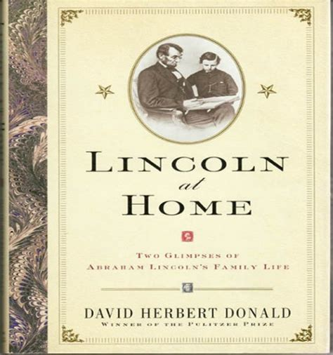 abraham lincoln biography david herbert donald lincoln at home by david herbert donald 2000 history