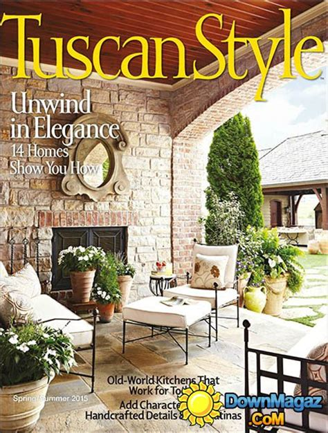Tuscan Home Decor Magazine by Tuscan Style Summer 2015 187 Pdf Magazines