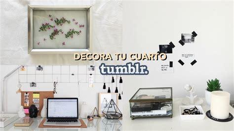 decorar tu cuarto tumblr decora tu cuarto tumblr pinterst diy hacks facil