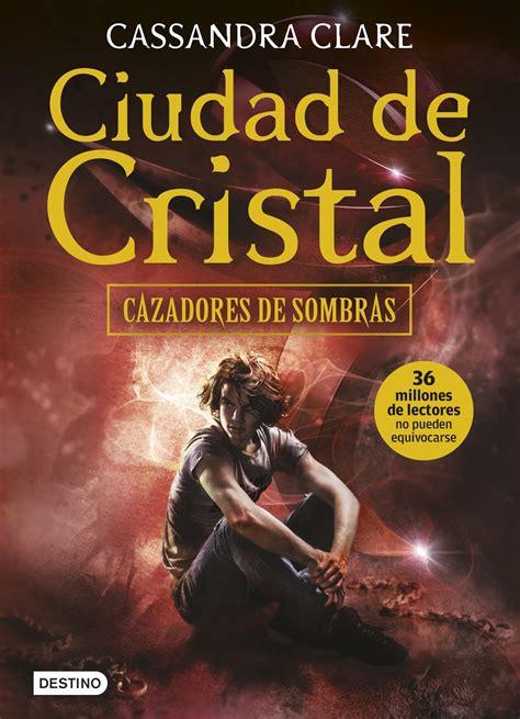 libro la ciudad de los the mortal instruments news en espa 241 ol ya a la venta ediciones de tapa blanda con nuevas