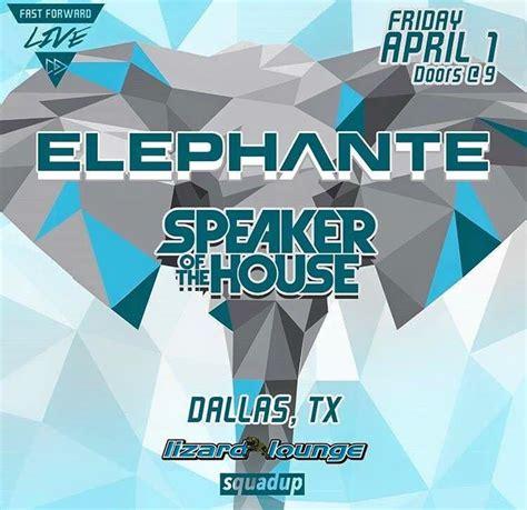 speaker of the house texas elephante speaker of the house dallas tx lizard lounge dallas t
