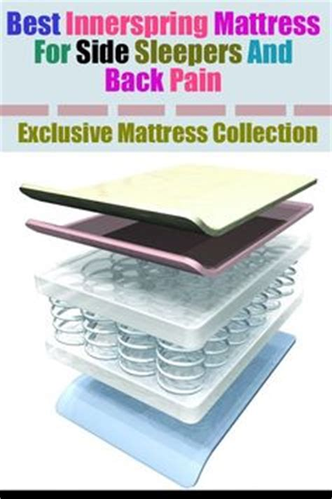 Best Mattress For Back Side Sleepers by Best Innerspring Mattress For Side Sleepers Best