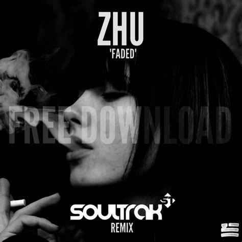 download music mp3 zhu faded zhu faded soultrak remix free download