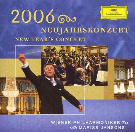 new years concert 2006 neujahrskonzert new year s concert mariss jansons