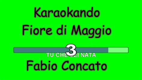 fiore di maggio fabio concato karaoke italiano fiore di maggio fabio concato testo