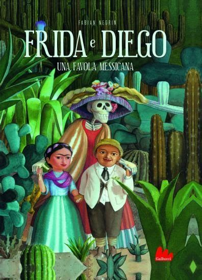 lettere appassionate 8884160464 costanza e i libri frida e diego una favola messicana fabian negrin