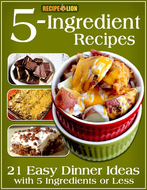 5 ingredient recipes 21 easy dinner ideas with 5 ingredients or less free ecookbook