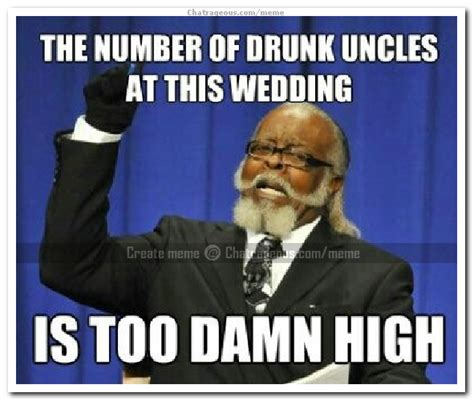 Drunk Uncle Meme - number of drunk uncle in wedding meme chatrageous