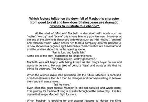Macbeth Downfall Essay by Which Factors Influence The Downfall Of Macbeth S Character From To Evil And How Does