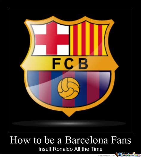 How To Become A Meme - how to become a barca fans by inottfu meme center