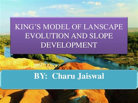Landscape Evolution Definition Models Of Landscape Evolution And Slope Development By King