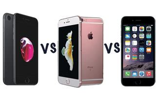 apple iphone 7 vs iphone 6s vs iphone 6: what's the