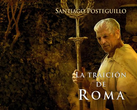 libro la traicin de roma la traici 243 n de roma santiago posteguillo el blog de jat