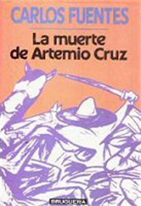 libro la muerte de artemio carlos fuentes la muerte de artemio cruz cr 237 ticas de discos alohacritic 243 n