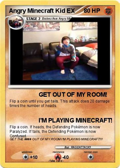 get the out of my room im minecraft pok 233 mon angry minecraft kid ex get out of my room my card