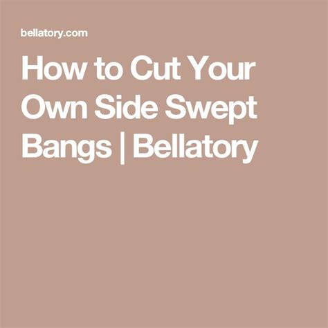 how to trim your own bangs side swept the 25 best side swept bangs ideas on pinterest hair