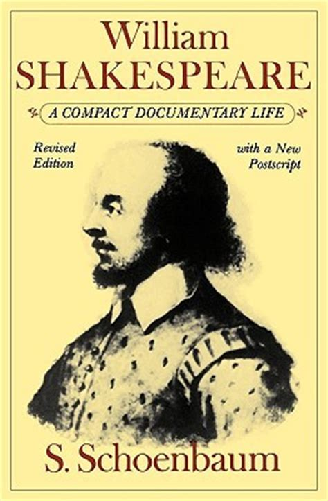 shakespeare biography documentary william shakespeare a compact documentary life by samuel