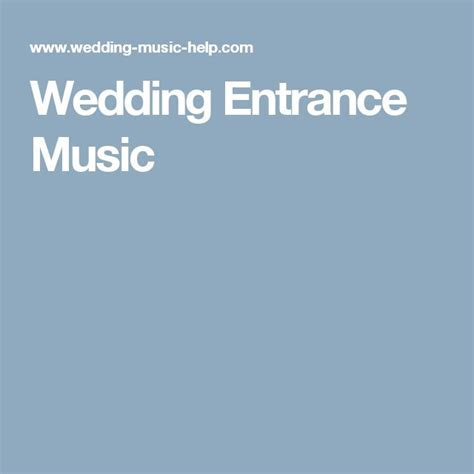 Best 25  Wedding entrance music ideas on Pinterest   Bride