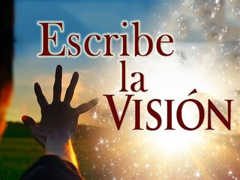 la vision escribe la vision youtube
