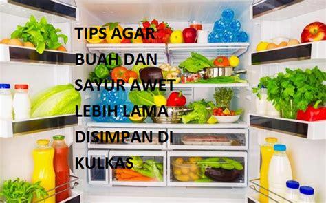 tips agar buah dan sayur awet lebih lama disimpan di kulkas