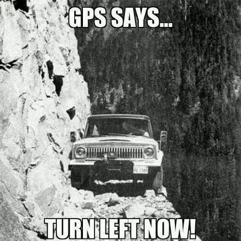 Gps Meme - gps says jokes memes pictures