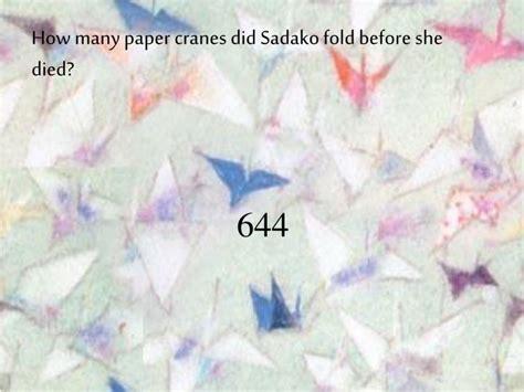 How Many Paper Cranes Did Sadako Make - ppt how many paper cranes did sadako fold before she