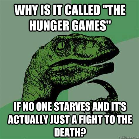 why is it called quot the hunger games quot if no one starves and