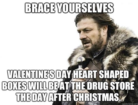 Day After Christmas Meme - brace yourselves valentine s day heart shaped boxes will