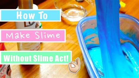 tutorial membuat slime act cara membuat slime tanpa slime act youtube