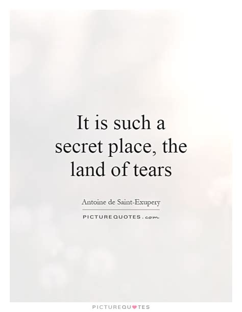 In The Secret In A Place Lyrics It Is Such A Secret Place The Land Of Tears Picture Quotes