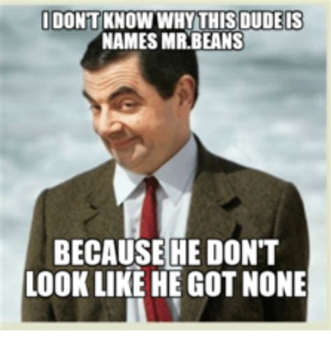 Mr Bean Line 25 best memes about mr bean names mr bean names memes