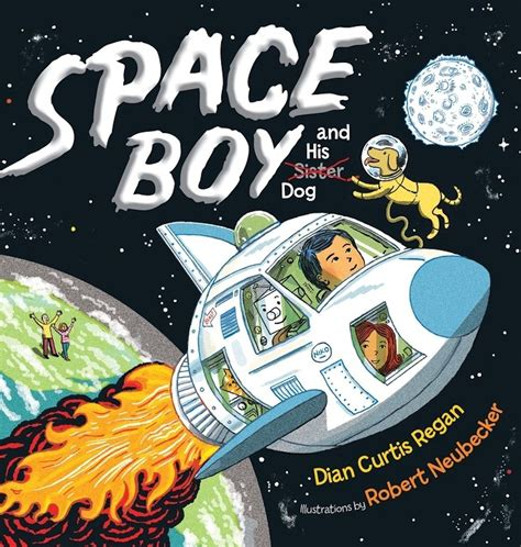 space picture books spaceboy books dian curtis regan