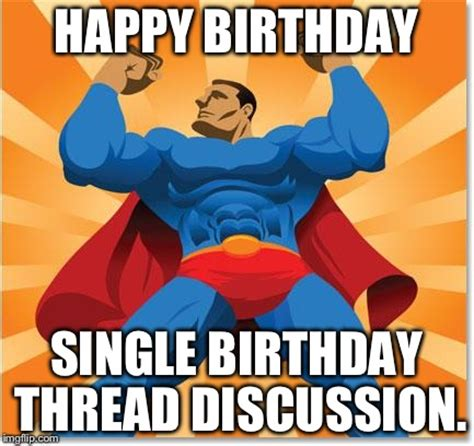 Superhero Birthday Meme - super hero imgflip