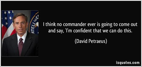 I Can Do This I Think by David Petraeus Quotes Quotesgram