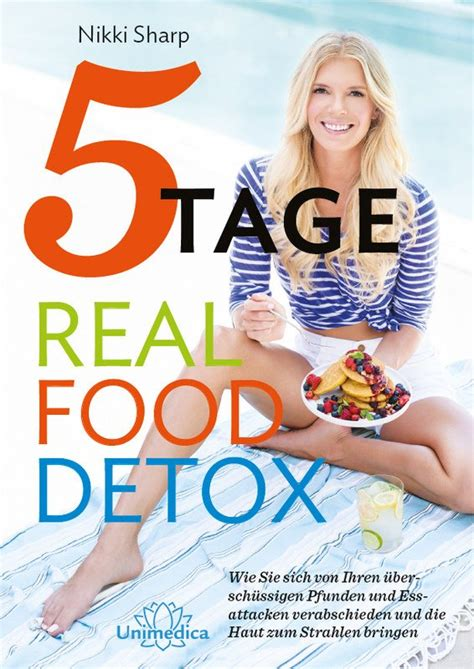 5 Day Real Food Detox Sharp by 5 Tage Real Food Detox Sharp Wie Sie Sich