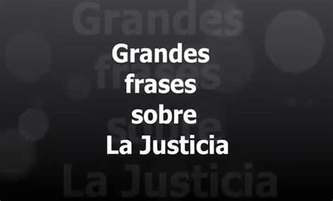 imagenes con frases de justicia grandes frases sobre la justicia tu tv