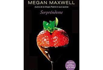leer libros online sorprendeme megan maxwell nuevo libro de megan maxwell sorpr 233 ndeme paperblog