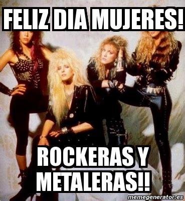 imagenes de mujeres rockeras y metaleras meme personalizado feliz dia mujeres rockeras y