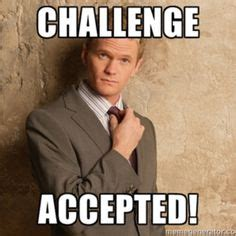 Barney Stinson Meme - challenge accepted the babbling brooke