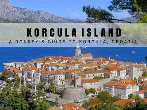 Find Your Dream Home by Korcula Island Travel Blog Things To Do In Korcula Island