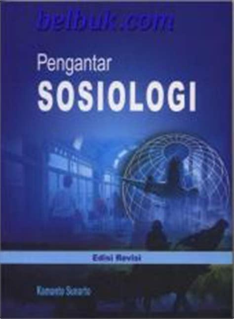 Buku Pengantar Sosiologi Perkotaan pengantar sosiologi edisi revisi kamanto sunarto