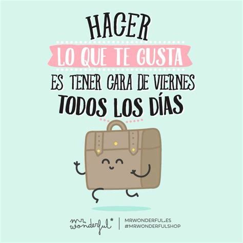 imagenes alegres para viernes mr wonderful frases de mr wonderful pinterest la