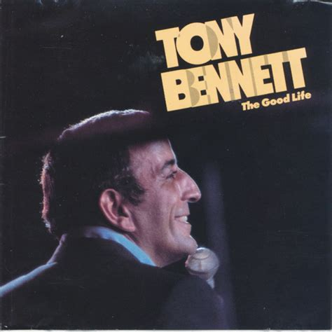 the good life tony bennett mp3 download tony bennett the good life cd at discogs