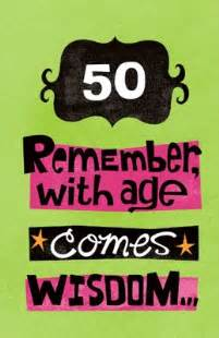 with age comes wisdom greeting card 50th birthday printable card american greetings