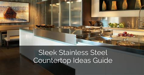 Countertop Services by Sleek Stainless Steel Countertop Ideas Guide Home