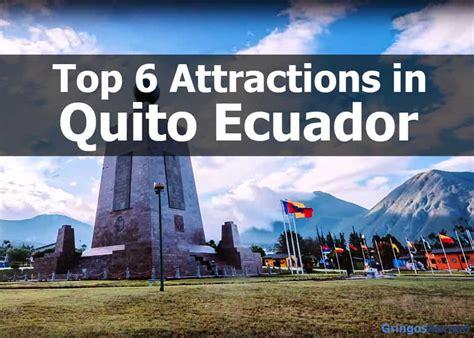 top 6 quito ecuador tourist attractions gringosabroad