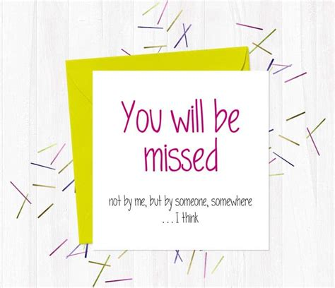 you will be missed card template you will be missed not by me but by someone somewhere