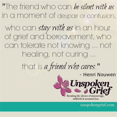 comforting quotes for grieving friends grief quote from henri nouwen unspokengrief com